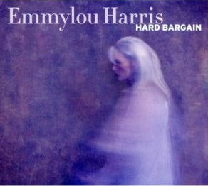 Emmylou Harris Hard Bargain