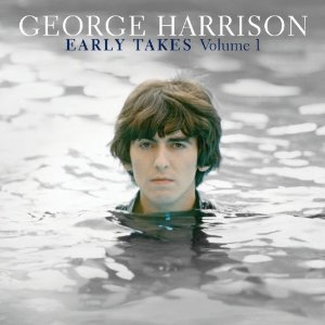 George Harrison Early Takes Vol